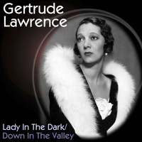 Gertrude Lawrence - Lady in the Dark / Down in the Valley (Original Recording)