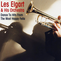 Les Elgart And His Orchestra - Dance to Hits from the Most Happy Fella