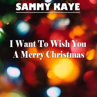 Sammy Kaye - I Want to Wish You a Merry Christmas