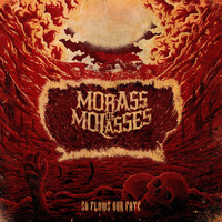 Morass Of Molasses - So Flows Our Fate