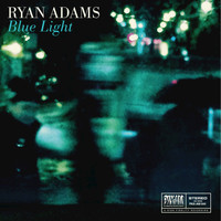 Ryan Adams - Blue Light (Explicit)