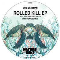 Luis Bertman - Rolled Kill