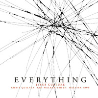 Jesus Culture - Everything (Live)