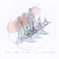 101 - You Are What You Become