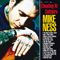 Mike Ness - Cheating At Solitaire (Explicit)