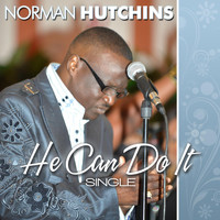 Norman Hutchins - He Can Do It