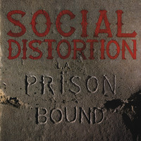 Social Distortion - Prison Bound (Explicit)