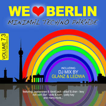 Various Artists - We Love Berlin 7.3 - Minimal Techno Parade (DJ Mix By Glanz & Ledwa)