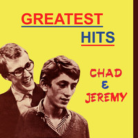 Chad & Jeremy - Greatest Hits