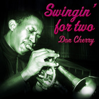 Don Cherry - Swingin' for Two