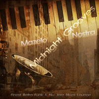 Mazelo Nostra - Midnight Grooves (Finest Retro Funk & Nu Jazz Lounge)