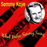 Sammy Kaye - What Makes Sammy Swing