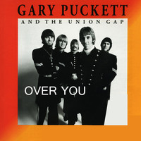 Gary Puckett & The Union Gap - Over You