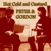 Peter & Gordon - Hot Cold and Custard