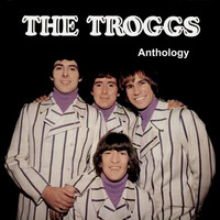 The Troggs - Anthology