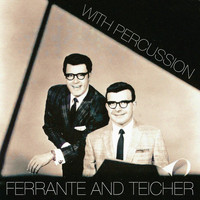 Ferrante And Teicher - With Percussion