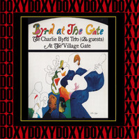 The Charlie Byrd Trio - Byrd at the Gate: The Charlie Byrd Trio & Guests Live at the Village Gate