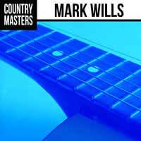 Mark Wills - Country Masters: Mark Wills
