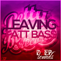 Fatt Bass - Leaving