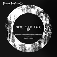 Davide Marchesiello - Make Your Face EP
