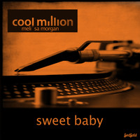 Cool Million - Sweet Baby