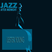 Lester Young - Jazz After Midnight