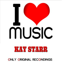 Kay Starr - I Love Music - Only Original Recondings