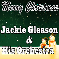 Jackie Gleason & His Orchestra - Merry Christmas