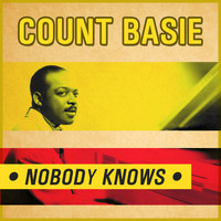 Count Basie - Nobody Knows