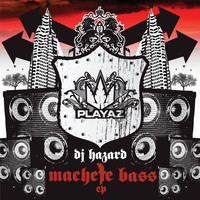 DJ Hazard - Machete Bass EP