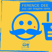 Ference Dee - You Can Imagine (Remix)