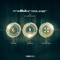 The Dj Producer - Revise_Deploy_Annihilate