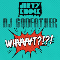 DJ Godfather - Whvvvt?!?!
