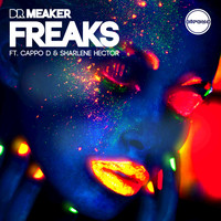 Dr Meaker - Freaks (Radio Edit) [feat. Cappo D and Sharlene Hector]