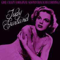 Judy Garland - Girl Crazy (Original Soundtrack Recording)