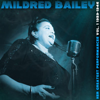 Mildred Bailey - Her Greatest Performances 1929-1946, Vol. 1