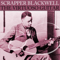Scrapper Blackwell - The Virtuoso Guitar