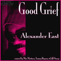 Alexander East - Good Grief