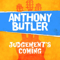 Anthony Butler - Judgement's Coming