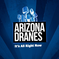 Arizona Dranes - It's All Right Now