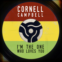 Cornell Campbell - I'm the One Who Loves You