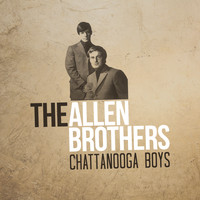 The Allen Brothers - Chattanooga Boys