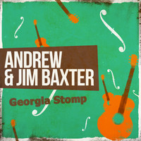 Andrew & Jim Baxter - Georgia Stomp