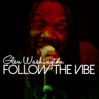 Glen Washington - Follow the Vibe