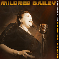 Mildred Bailey - Her Greatest Performances, Vol. 2, 1929-1946