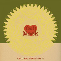Yah Meek - Glad You Never Fake It - Single