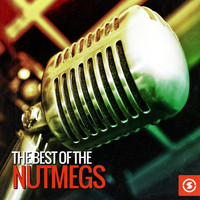 The Nutmegs - The Best of the Nutmegs