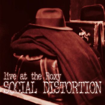 Social Distortion - Live At The Roxy (Explicit)
