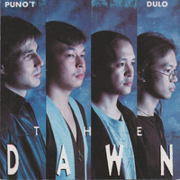 The Dawn - Puno't Dulo