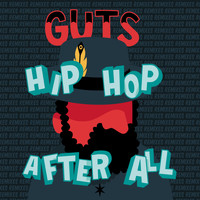 Guts - Hip Hop After All (Deluxe Edition)